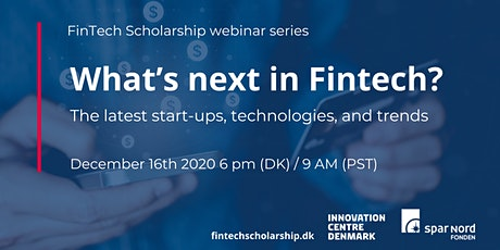 Webinar: What's next in Fintech? The latest start-ups, technologies, trends tickets