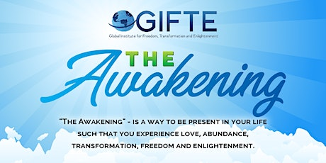 """""""The Awakening"""" Six-Week Online Transformational Course Sponsored by GIFTE tickets"""