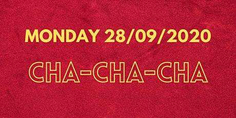 Week 2 Monday - Cha Cha Cha tickets
