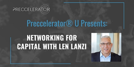 Preccelerator® U Presents: Networking for Capital with Len Lanzi tickets