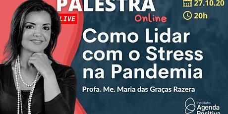 Palestra On-line - Como Lidar com o Stress na Pandemia ingressos