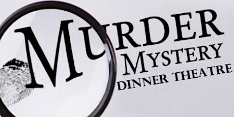 "Murder Mystery Dinner Theatre - ""Ciao, Bella!"" tickets"
