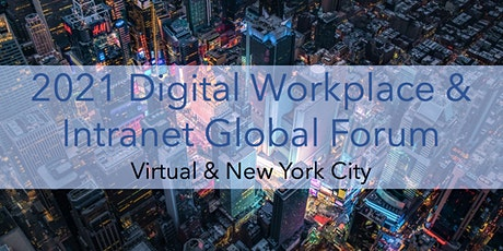 2021 Digital Workplace & Intranet Global - VIRTUAL CONFERENCE tickets