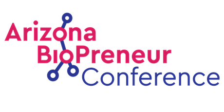 Arizona BioPreneur Conference » Oct. 21-22 tickets