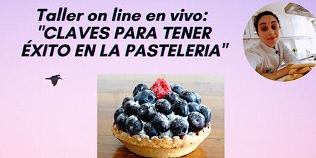 """TALLER: """" Claves para tener éxito en la pastelería"""" boletos"""