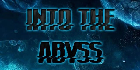 INTO THE ABYSS 10.09.20 tickets