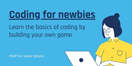 Coding for newbies: learn the basics of coding by building your own game tickets