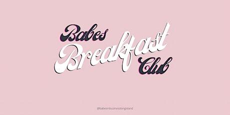 Babes Breakfast Club tickets