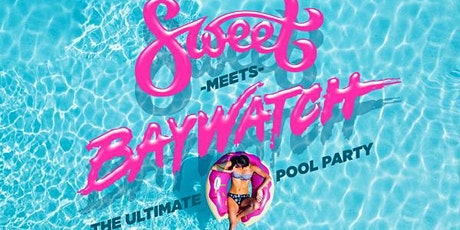 SWEET -Meets- BAYWATCH tickets
