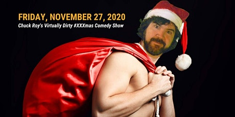 Chuck Roy's Virtually Dirty #XXXmas Comedy Show (Virtual Event) tickets