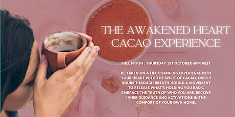 THE AWAKENED HEART CACAO EXPERIENCE tickets
