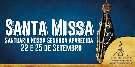 Santa Missa - 26 e 27  de Setembro  | Santuário Nossa Senhora Aparecida ingressos