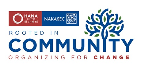 HANAKASEC's 4th Annual Gala - Rooted in Community, Organizing for Change tickets