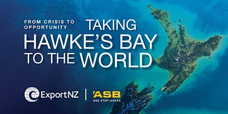 From Crisis to Opportunity - Taking Hawke's Bay to the World - ExportNZ tickets