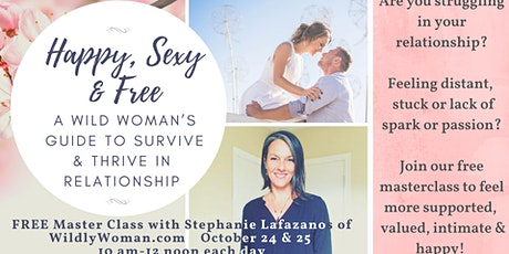 Happy, Sexy &  Free - 5 Keys to Survive & Thrive in Relationship for Women tickets