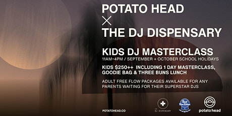 Potato Head: Kids DJ Masterclasses with The DJ Dispensary tickets