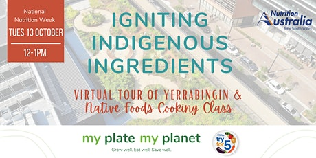 Igniting Indigenous Ingredients: Yerrabingin Virtual Tour & Cooking Class tickets