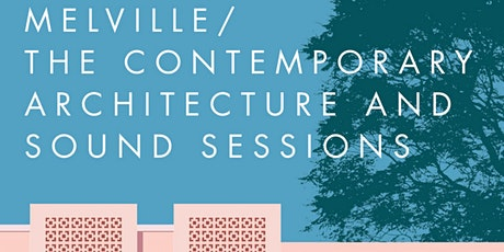 Melville: The Contemporary Architecture and Sound Sessions: 16 MacDonald Rd tickets