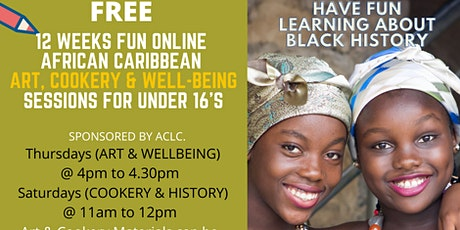 FREE 12 week FUN AFRICAN ART,COOKERY,WELLBEING & HISTORY tickets