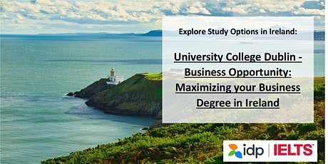 UCD - Business Opportunity: Maximizing your Business Degree in Ireland tickets