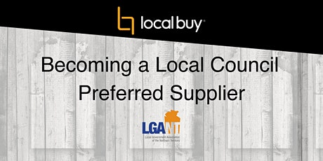LGANT  & Local Buy: Becoming a Local Council Preferred Supplier tickets