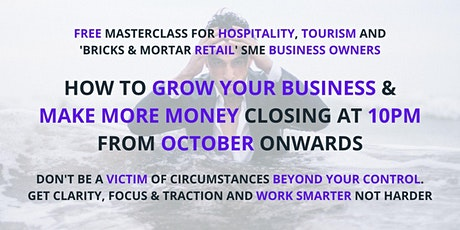 10pm? Hospitality SMEs: How To Grow Your Business & Make More Money October tickets