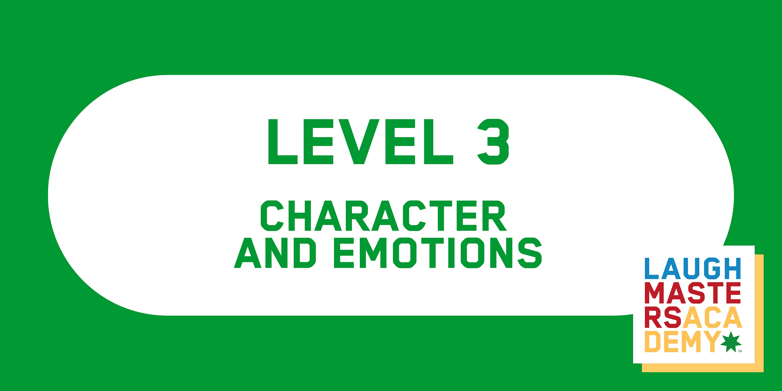 LMA Level 3 - Character and Emotions