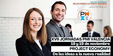 XVII Jornada Anual: Project Economy: De las ideas a la nueva realidad tickets