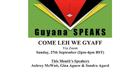 Guyana SPEAKS-'COME LEH WE GYAFF' tickets