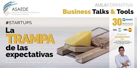 Business Talks&Tools: La Trampa de las Expectativas entradas
