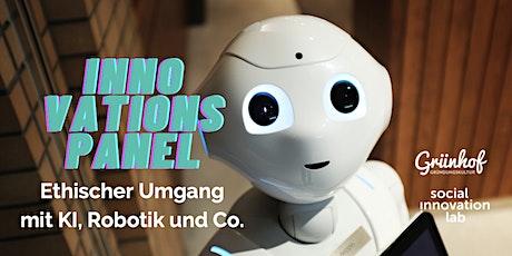 Innovationspanel - Ethischer Umgang mit KI, Robotik und Co. Tickets