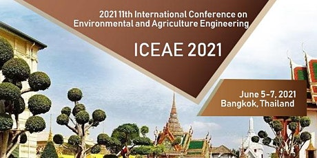 11th Intl. Conf. on Environmental and Agricultural Engineering(ICEAE 2021) tickets