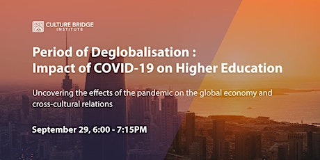 Period of Deglobalisation: COVID-19 Impact on Higher Education tickets