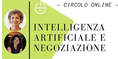 Intelligenza Artificiale e Negoziazione, per la leadership femminile biglietti