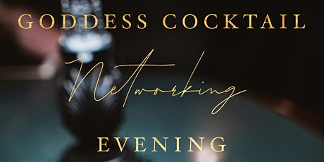 Goddess Cocktail Networking Evening tickets