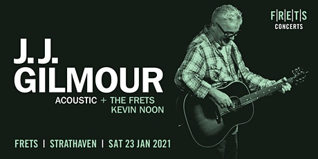 J.J. GILMOUR - acoustic concert at FRETS Sat 23rd Jan 2021 tickets