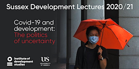 Covid-19 and development: the politics of uncertainty tickets