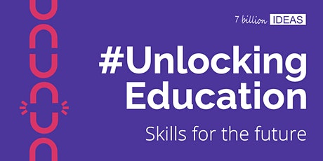 #UnlockingEducation - Skills for the future tickets