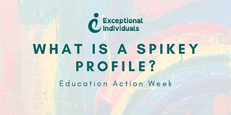 What is a Neurodivergent Spikey Profile?   Education Action Week tickets