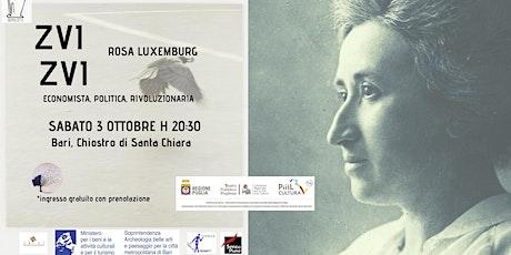 """""""ZVI ZVI """"ROSA LUXEMBURG  Economista, Politica, Rivoluzionaria. biglietti"""