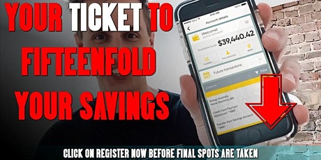 ⚠️ MUST SEE: Exclusive Webinar With Blueprint To Fifteenfold Your Savings tickets