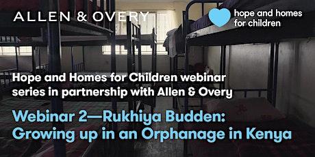 Webinar 02. Rukhiya Budden: Growing up in an orphanage in Kenya tickets