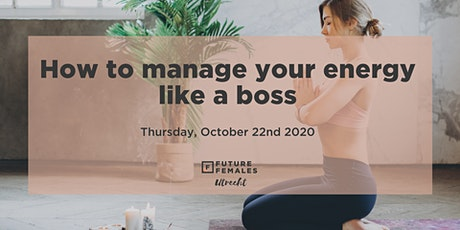 FF Utrecht offline event: How to manage your energy like a boss tickets