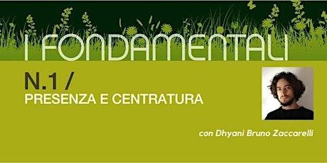 """Presenza e Centratura: iniziano """"iFondamentali"""" con Dhyani biglietti"""