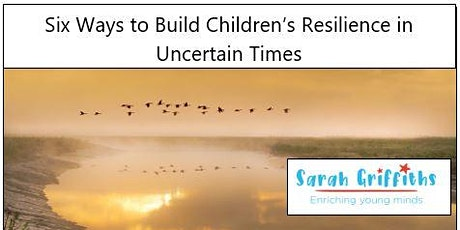 Six Ways to Build Children's Resilience tickets