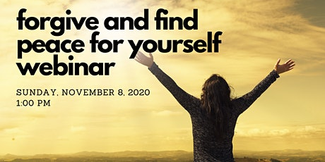Forgive and Find Peace for Yourself Webinar tickets