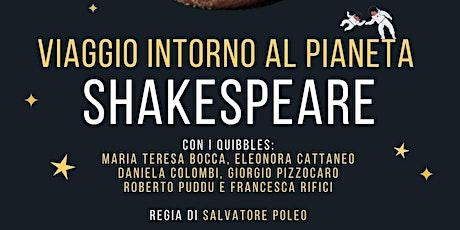 Viaggio intorno al pianeta Shakespeare biglietti