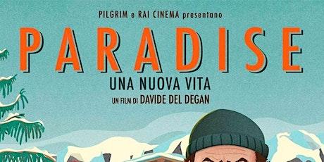 Paradise, Una Nuova Vita biglietti