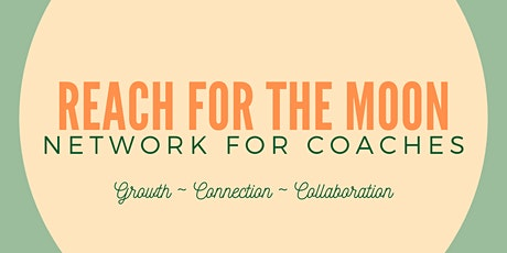 Reach for the Moon - Network for Coaches tickets