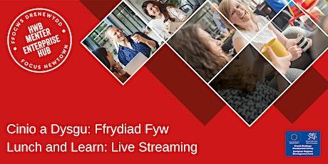 Lunch and Learn: Live Streaming | Cinio a Dysgu: Ffrydiad Fyw tickets